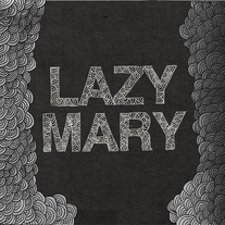 Lazy Mary - Crazy Hairy 7""