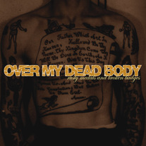 "Over My Dead Body ""Rusty Medals and Broken Badges"" CD"