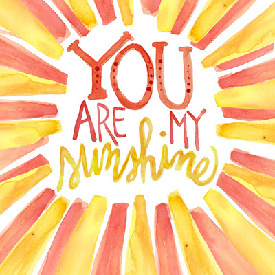 You are my sunshine 8x10 watercolor art print