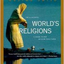 The Illustrated World's Religions - A Guide to our Wisdom Traditions by Huston Smith
