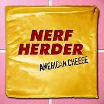 "Nerf Herder ""American Cheese"" LP"