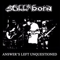 "Stillborn ""Answer's Left Unquestioned"" LP"