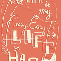 Why Is My Easy Easy Life So Hard (Dina Kelberman)