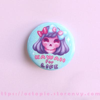 """Kawaii for life 1.5"""" button"""