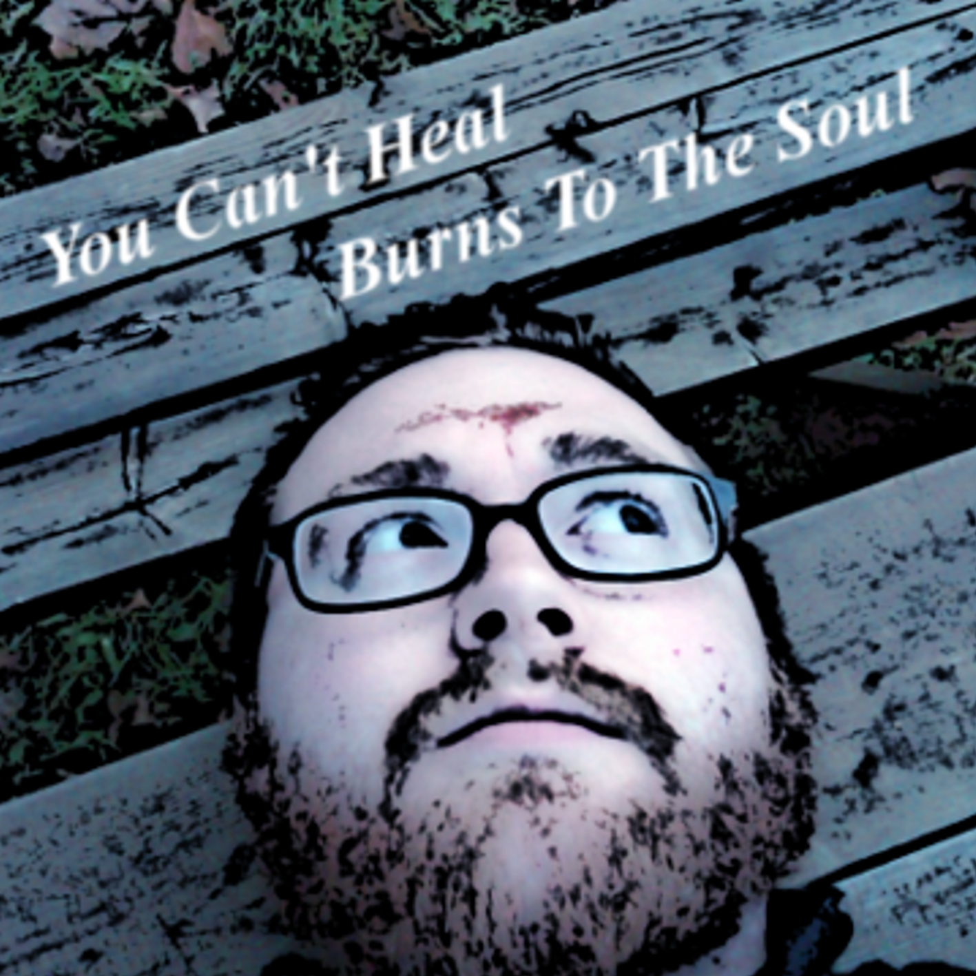You_can_t_heal_burns_to_the_soul_front_cover_original