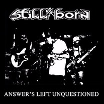 Stillborn - Answer's Left Unquestioned 12""