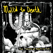 "Mall'd to Death ""The Process Of Reaching Out"" 7"""