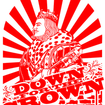 Down For The Crown - Print