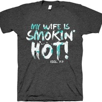 My Wife Is Smokin' Hot, Man Up. Unisex - Large