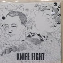 KNIFE FIGHT 'crisis' lp