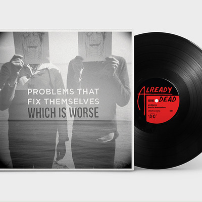 "Problems that fix themselves 'which is worse' 12"" vinyl lp (ad150)"