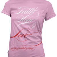 "[PRE-ORDER / LIMITED] Ladies' ""Faith, Hope, & Love"" T-Shirt - Thumbnail 1"