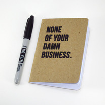 """None of Your Damn Business"" notebook"