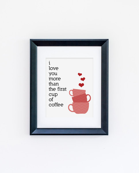 i love you more than the first cup of coffee wall art. Black Bedroom Furniture Sets. Home Design Ideas