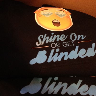 """shine on or get blinded"" hoodie"