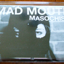 "Mad Mouth ""Masochism"" EP - ltd. cassette /100 (members of Rival Mob/XFilesX/Wolf Whistle)"