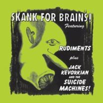"the Rudiments-Suicide Machines ""Skank For Brains"" 2xLP"