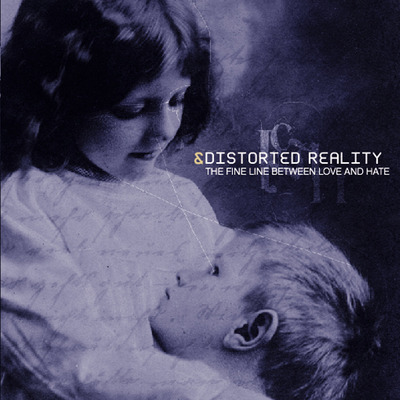 Distorted reality - 'the fine line between love and hate'