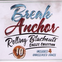 "Break Anchor ""Rolling Blackouts-Singles Collection"" CD"