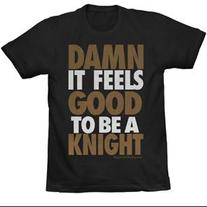 Feels Good To Be A Knight Tee (Black)