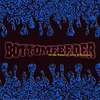 Bottomfeeder - In the Name of Love & Science medium photo
