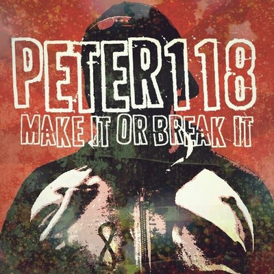 Peter118 - make it or break it