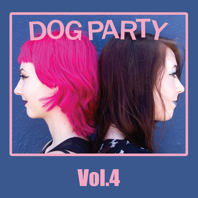 "Dog party ""vol. 4"" lp"