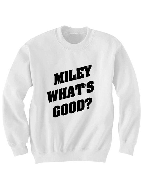 MILEY WHATS GOOD SWEATSHIRT VMA 2015 #VMA2015 NICKI VS MILEY ...