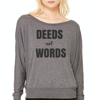 "Feminist slouchy long-sleeve: historical ""deeds not words"" shirt from fourth wave feminist apparel (gray)"