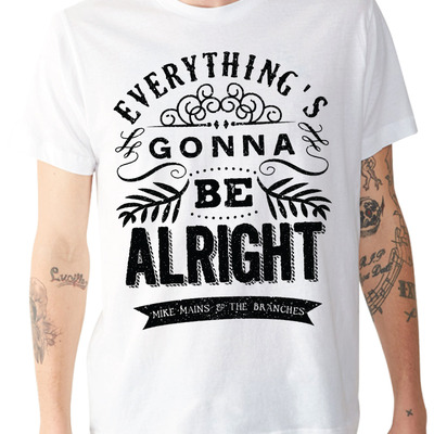 Everything's gonna be alright tee