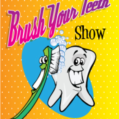 """brush your teeth"" show"