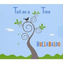 Hullabaloo Tall as a Tree CD