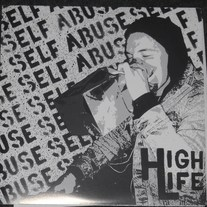 HIGH LIFE - Self abuse