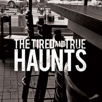 The Tired and True - Haunts 7""