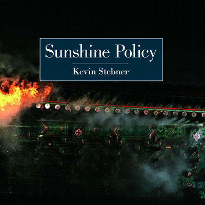 Sunshine policy by kevin stebner