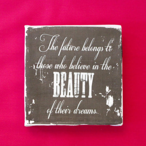 "Subway Art Wall Hanging Canvas 6"" x 6"" - Inspirational Art - Those who believe in the BEAUTY of their dreams..."