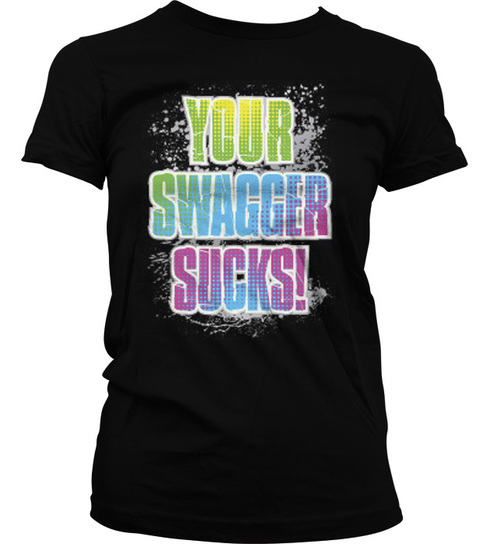 Necessary words... Your swagger sucks t shirt