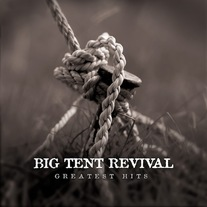 Big Tent Revival - Greatest Hits CD