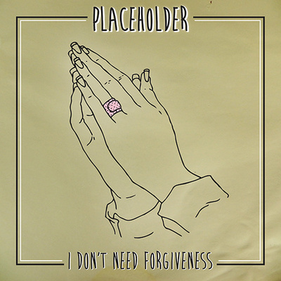 Placeholder - i don't need forgiveness lp