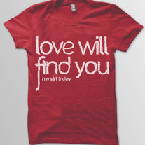 """Love Will Find You"" Tee"