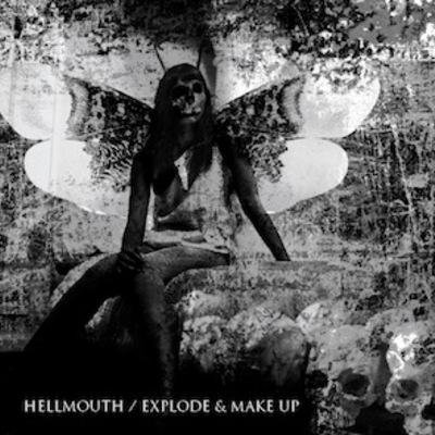 Explode and make up / hellmouth split 7""