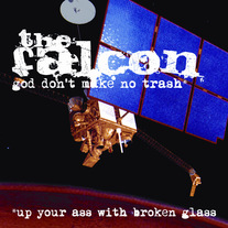 "The Falcon ""God Don't Make No Trash -Or- Up Your Ass With Broken Glass"" CD  CCCP 101-2"