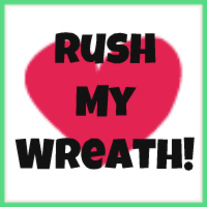 Rush My Wreath