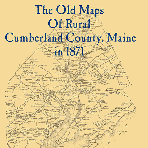 Old Maine Map.The Old Maps Of Rural Cumberland County Maine In 1871 The Old
