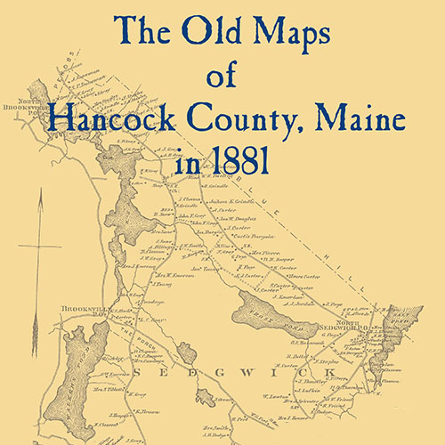 The Old Maps Of Hancock County, Maine In 1881 · The Old