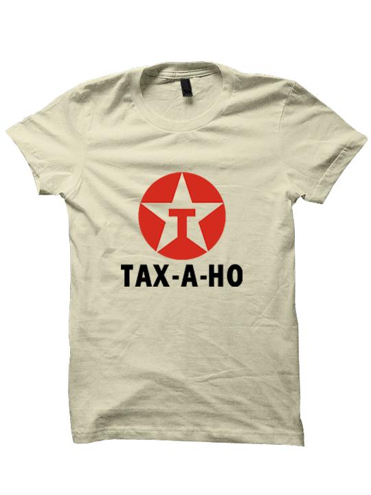 TAX-A-HO SHIRT TEXACO SHIRT CHEAP SHIRTS GAS SHIRTS FUNNY SHIRTS ...
