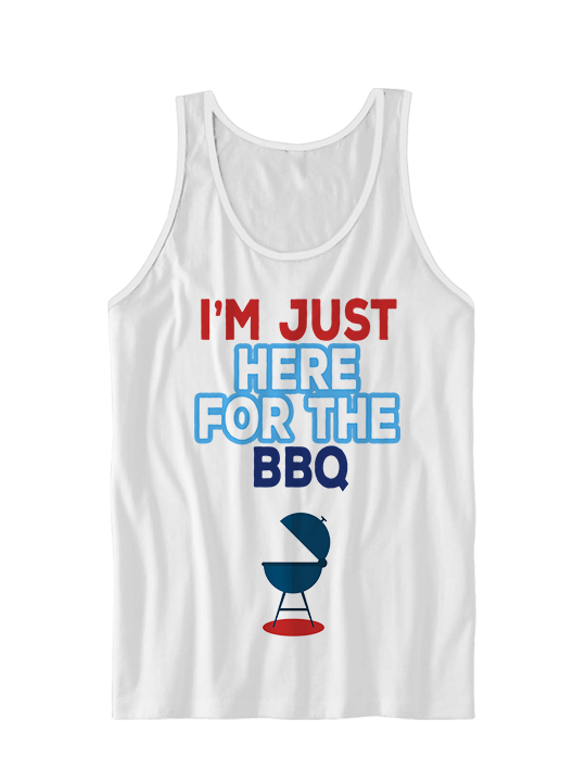 677682df I'M JUST HERE FOR THE BBQ T-SHIRT HAPPY FOURTH OF JULY #July4th ...