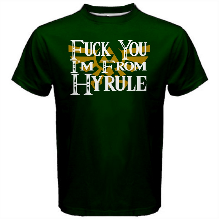 4dfc56e1548 Fuck You I m From Hyrule Mens T Shirt XS-3XL · Much Needed Merch ...