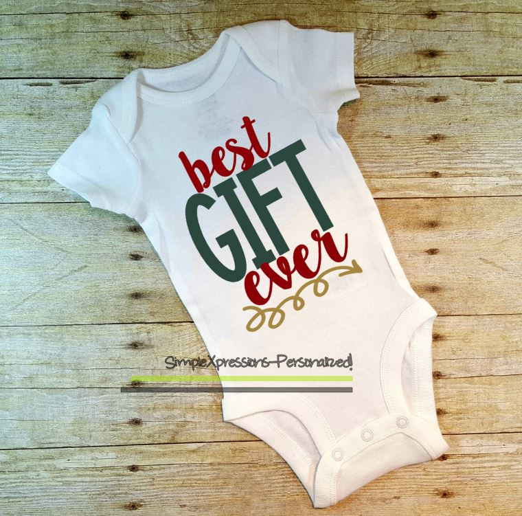 9398e8a08 Best gift ever-Baby bodysuit · SimpleXpressions-Personalized ...