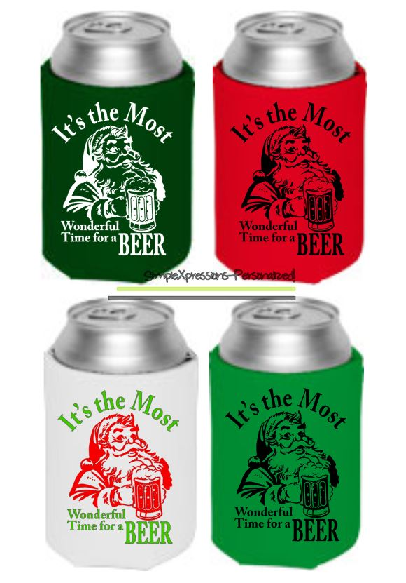 Christmas Koozies.It S The Most Wonderful Time For A Beer Santa Christmas Noeprene Can Or Bottle Cooler Sold By Simplexpressions Personalized